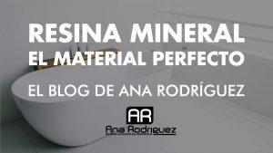 La resina mineral, un material perfecto para tu cuarto de baño