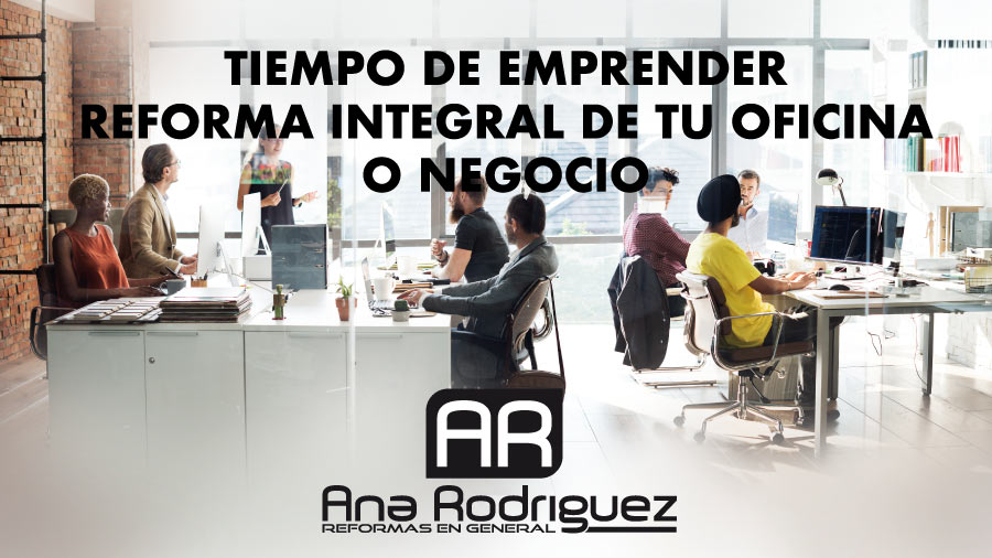 En este momento estás viendo Reforma integral de tu oficina, es tiempo de emprender.